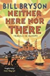 Neither Here, Nor There: Travels in E...