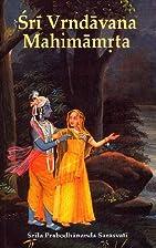 Sri Vrndavana- Mahimamrta (The Nectarean…