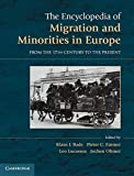 The Encyclopedia of European Migration and Minorities: From the Seventeenth Century to the Present