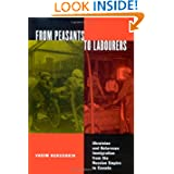 From Peasants to Labourers: Ukrainian and Belarusan Immigration from the Russian Empire to Canada (Mcgill-Queen's...