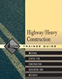 img - for Heavy Highway Construction Trainee Guide (Contren Learning) book / textbook / text book