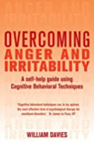 Overcoming Anger and Irritability, 1st Edition: A Self-help Guide using Cognitive Behavioral Techniques (Age of Legends) (English Edition)