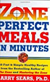 Zone-Perfect Meals in Minutes (006039241X) by Sears, Barry