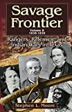 Savage Frontier Volume II: Rangers, Riflemen, and Indian Wars in Texas, 1838-1839
