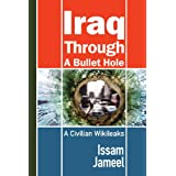 Iraq Through A Bullet Hole: A Civilian Wikileaks (Reflections of History Book 5) ~ Issam Jameel