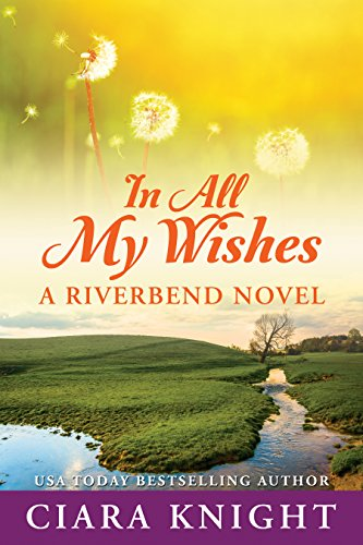 ebook: In All My Wishes (Riverbend Book 1) (B018F6H3U0)