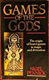 Games of the Gods: The Origin of Board Games in Magic and Divination (0877286965) by Pennick, Nigel