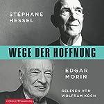 Wege der Hoffnung | Stéphane Hessel,Edgar Morin