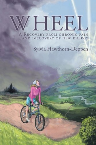 Wheel: A Recovery From Chronic Pain And Discovery Of New Energy front-353005