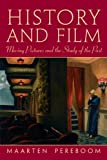 img - for By Maarten Pereboom History and Film: Moving Pictures and the Study of the Past (1st Edition) book / textbook / text book