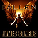 Fallen: Descendants Saga, Book 1 (       UNABRIDGED) by James Somers Narrated by Duncan White