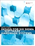 img - for Applying Design for Six Sigma to Software and Hardware Systems (paperback) by Maass Eric McNair Patricia D. (2009-08-29) Paperback book / textbook / text book
