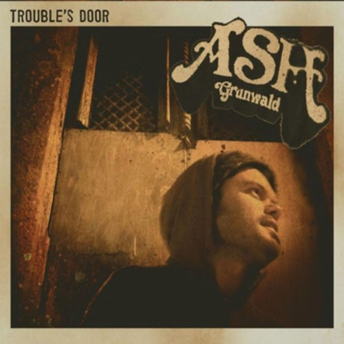 Ash Grunwald-Troubles Door-2012-pLAN9 Download
