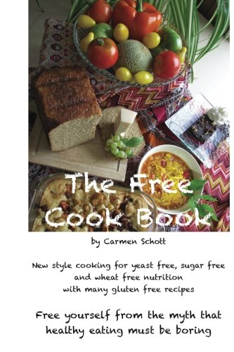 Book: The Free Cook Book - New Style of Cooking and Baking by Carmen Schott