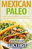 Mexican Paleo: Gluten Free Recipes for Tex Mex and Mexican Comfort Food Made Easy (Paleo Diet Solution Series) thumbnail