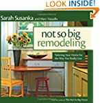Not So Big Remodeling: Tailoring Your...