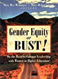 img - for Gender Equity or Bust!: On the Road to Campus Leadership with Women in Higher Education: 1st (First) Edition book / textbook / text book