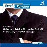 Image de Geheime Tricks für mehr Gehalt: Ein Chef verrät, wie sie Chefs überzeugen. Hörbuch
