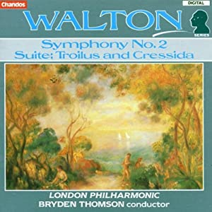 Walton: Symphony No. 2 / Troilus & Cressida
