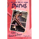 Ellie's Chance to Dance #1 (Royal Ballet School Diaries) ~ Alexandra Moss