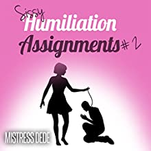 Sissy Humiliation Assignments # 2 (       UNABRIDGED) by Mistress Dede Narrated by Audrey Lusk