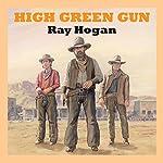 High Green Gun | Ray Hogan
