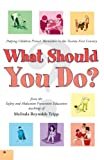What Should You Do?: Helping Children Protect Themselves in the Twenty-First Century