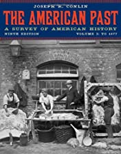 The American Past A Survey of American History Volume by Conlin
