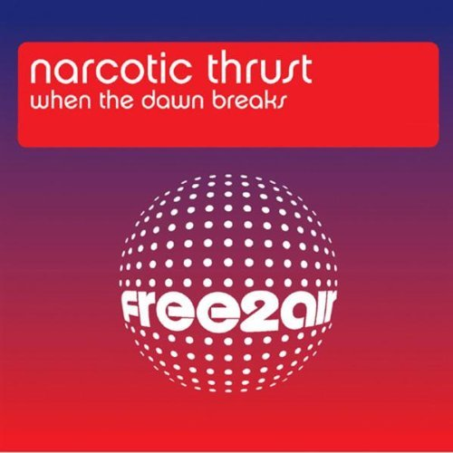 When The Dawn Breaks [Cd2] [CD 2] By Narcotic Thrust (2005-01-10)