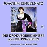 Die Krokusgeheimnisse oder Die Prinzipien   Joachim Ringelnatz