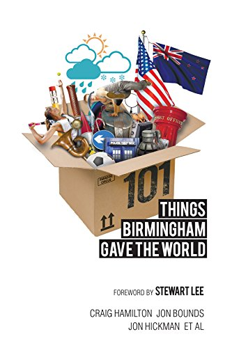 ebook: 101 Things Birmingham Gave the World (B00PW8TPAQ)