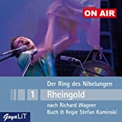 Rheingold (Der Ring des Nibelungen 1): Kaminski ON AIR | [Richard Wagner, Stefan Kaminski]