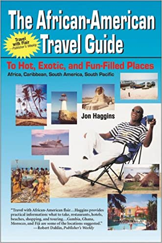 African American Travel Guide to Hot, Exotic & Fun-Filled Places