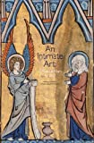 img - for An Intimate Art: 12 Books of Hours for 2012 book / textbook / text book