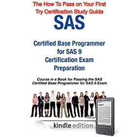 SAS Certified Base Programmer for SAS 9 Certification Exam Preparation