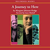 A Journey to Here | [Margaret Johnson-Hodge]