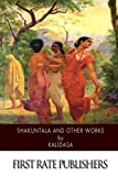 Shakuntala and Other Works