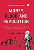George Cooper Money, Blood and Revolution