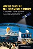 img - for Making Sense of Ballistic Missile Defense: An Assessment of Concepts and Systems for U.S. Boost-Phase Missile Defense in Comparison to Other Alternatives book / textbook / text book