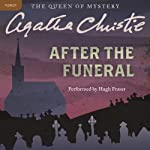After the Funeral: A Hercule Poirot Mystery (       UNABRIDGED) by Agatha Christie Narrated by Hugh Fraser