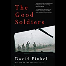 The Good Soldiers (       UNABRIDGED) by David Finkel Narrated by Mark Boyett