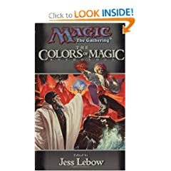 The Colors of Magic: A Magic: The Gathering Anthology (Magic Anthologies) by Jess Lebow