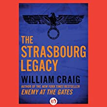The Strasbourg Legacy  (       UNABRIDGED) by William Craig Narrated by J. Paul Guimont