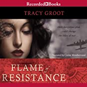 Flame of Resistance | [Tracy Groot]