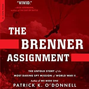 The Brenner Assignment: The Untold Story of the Most Daring Spy Mission of World War II | [Patrick K. O'Donnell]