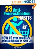 23 Anti-Procrastination Habits: How to Stop Being Lazy and Overcome Your Procrastination