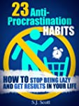 23 Anti-Procrastination Habits: How t...