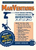 Bobby Mercer Manventions: From Cruise Control to Cordless Drills - Inventions Men Can't Live without