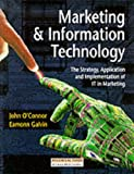 Marketing and Information Technology (0273626442) by John O'Connor; Eamonn Galvin