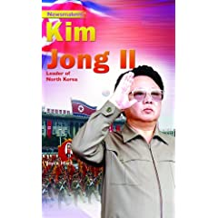 Newsmakers Kim Jong II: Leader of North Korea